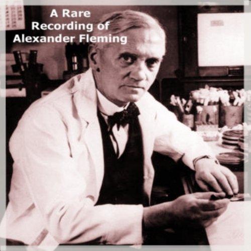 A Rare Recording of Alexander Fleming  Audiolibri