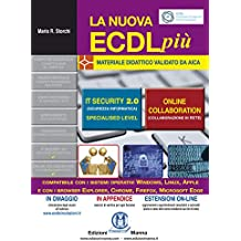 La nuova ECDL più. IT security 2.0 e Online collaboration.