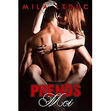 Prends-MOI - (LA TRILOGIE): (Roman érotique, Femme d'expérience, Très chaud)