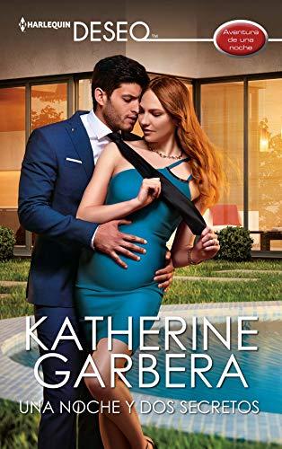 Una Noche Y Dos Secretos de Katherine Garbera
