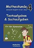 Mathestunde 4 - Textaufgaben und Sachaufgaben Fit fürs Gymnasium: Mathematik Übungsheft für die 4. Klasse