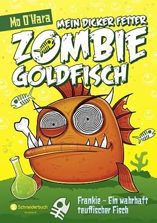 mein dicker fetter zombie goldfisch band 02 frankie ein wahrhaft teuflischer fisch ebook mo. Black Bedroom Furniture Sets. Home Design Ideas