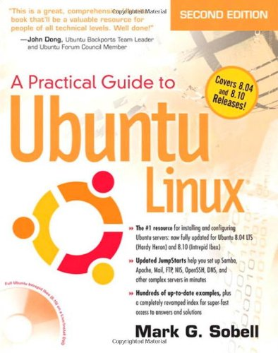 A Practical Guide to Ubuntu Linux (Versions 8.10 and 8.04)