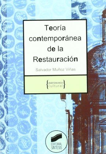 Teoría contemporánea de la restauración (Patrimonio cultural) por Salvador Muñoz Viñas