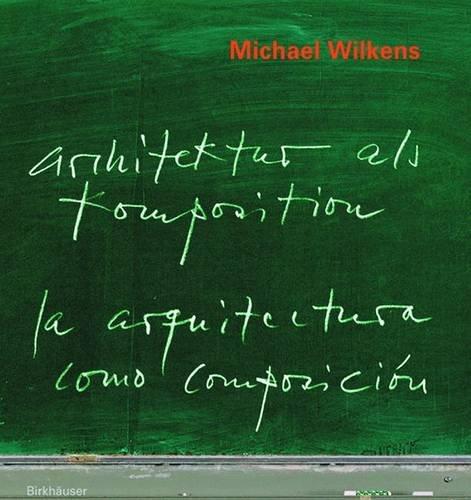 Architektur Als Komposition / Arquitectura Como Composition: 10 Lektionen Zum Entwerfen / 10 Lecciones Para Proyectar