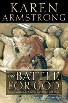 The Battle for God: Fundamentalism in Judaism, Christianity and Islam (Text Only) by [Armstrong, Karen]
