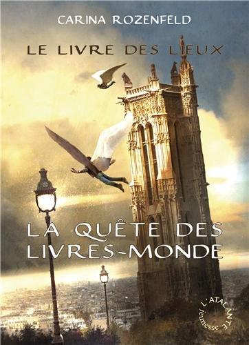 Le Livre des Lieux - La Quête des Livres-Monde 2 par Rozenfeld Carina