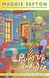 Purl Up and Die (A Knitting Mystery)