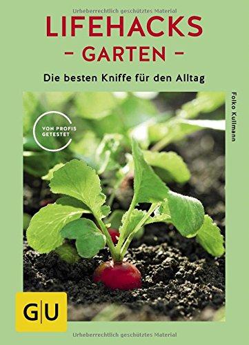 Lifehacks Garten: Die besten Kniffe für den Alltag (GU Garten Extra)
