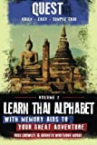 Learn Thai Alphabet with Memory Aids to Your Great Adventure: Volume 2 (Quest: Quick, Easy, Simple Thai)
