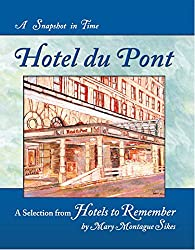 Hotel du Pont: A Snapshot in Time