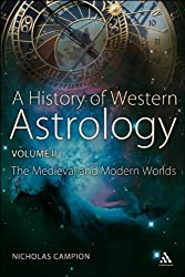 History of Western Astrology Volume II: The Medieval and Modern Worlds: 2 by Nicholas Campion (2009-04-16)