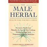 The Male Herbal: Health Care for Men and Boys by James Green (2007-04-05)