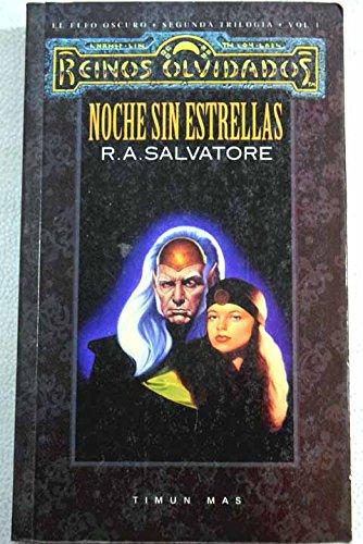 Noche sin estrellas - elfo oscuro 1 segunda trilogia (Reinos Olvidados) por R.A. Salvatore