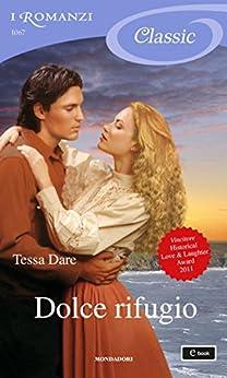 Dolce rifugio (I Romanzi Classic) (Serie Spindle Cove Vol. 1) di [Dare, Tessa]