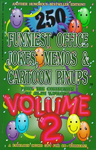 [(250 Funniest Office Jokes, Memos and Cartoon Pinups from the Collection of Adam Warlock: v. 2)] [By (author) Warlock] published on (August, 1995) (Pin-up-cartoons)
