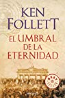 El umbral de la eternidad par Follett