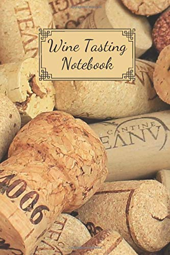 Wine Tasting Notebook: Wine Testing Gift Journal for Wine Lovers A Notebook & Diary