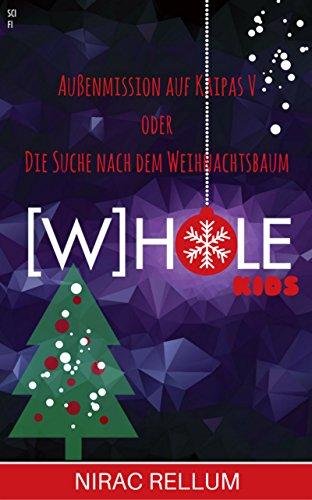 [W]HOLE-Kids: Außenmission auf Kaipas V: Die Suche nach dem Weihnachtsbaum