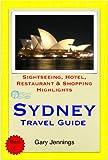 Sydney, Australia (NSW) Travel Guide - Sightseeing, Hotel, Restaurant & Shopping Highlights (Illustrated)