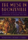 The Muse in Bronzeville: African American Creative Expression in Chicago, 1932-1950