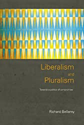 Liberalism and Pluralism: Towards a Politics of Compromise