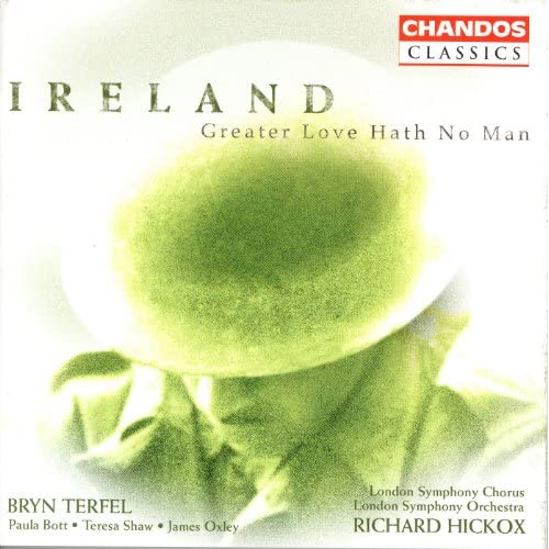 Ireland: Vexilla Regis / Greater Love Hath No Man / A London Overture / The Holy Boy / Epic March