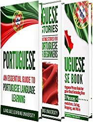 Portuguese: Learn Portuguese For Beginners Including Portuguese Grammar, Portuguese Short Stories and 1000+ Portuguese Phrases