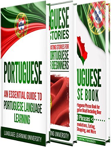 Portuguese: Learn Portuguese For Beginners Including Portuguese Grammar, Portuguese Short Stories and 1000+ Portuguese Phrases (English Edition)