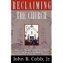 Reclaiming the Church by John B. Cobb Jr. (1997-01-01)