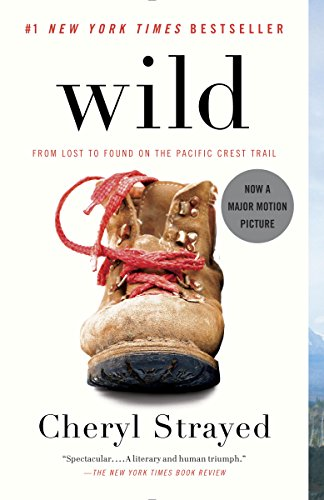 Wild: From Lost to Found on the Pacific Crest Trail (Oprah's Book Club 2.0 1) (English Edition)