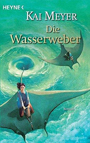Die Wasserweber (Die Wellenläufer-Trilogie, Band 3)