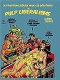 Pulp libéralisme - La tradition libérale pour les débutants