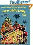 Pulp lib�ralisme : La tradition lib�r...