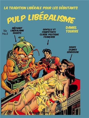 Pulp libéralisme : La tradition libérale pour les débutants