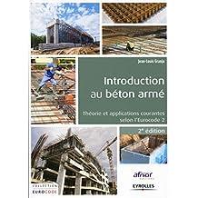Introduction au béton armé: Théorie et applications courantes selon l'Eurocode 2