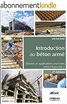 Introduction au b�ton arm�: Th�orie e...