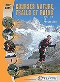 Courses Nature, Trails et Raids - S'initier et progresser...