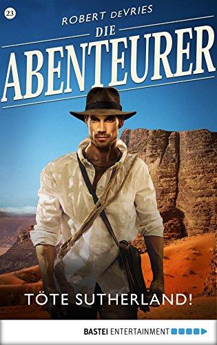 Die Abenteurer - Folge 23: Töte Sutherland! (Auf den Spuren der Vergangenheit) -
