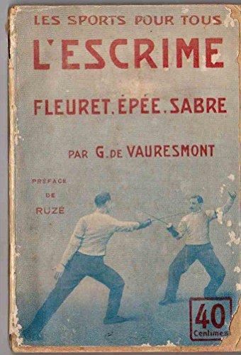 L'escrime - Fleuret, epee, sabre par Vauresmont (G. de) - Preface de Ruze