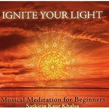 Ignite Your Light by Satkirin Kaur Khalsa (2013-08-03)