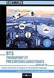 BTS Transport et Prestations Logistiques - Épreuve E4: Analyse d'opérations de transport et de prestations logistiques...