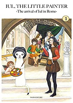 The arrival of Iul in Rome: Iul, the little painter (English Edition) di [Zef]