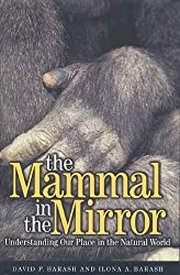 The Mammal in the Mirror: Understanding Our Place in the Natural World by David P. Barash (1999-10-01)