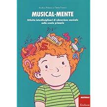 Musical-mente. Attività interdisciplinari di educazione musicale nella scuola primaria. Con CD-ROM