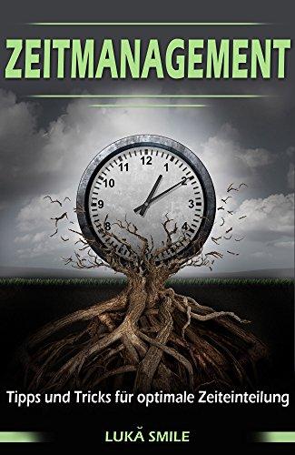 Zeitmanagement : Tipps und Tricks für optimale Zeiteinteilung