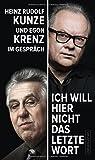 Image de »Ich will hier nicht das letzte Wort«: Heinz Rudolf Kunze und Egon Krenz im Gespräch