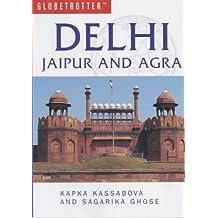 Globetrotter Travel Guide to Dehli, Jaipur & Agra by K. Kassabova (2002-08-01)