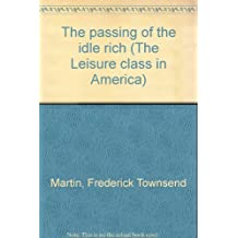 The passing of the idle rich (The Leisure class in America)