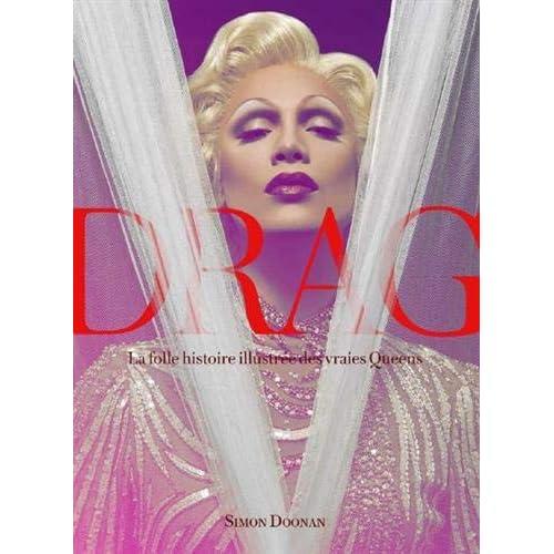 Drag Queens, la folle histoire illustrée des vraies queens